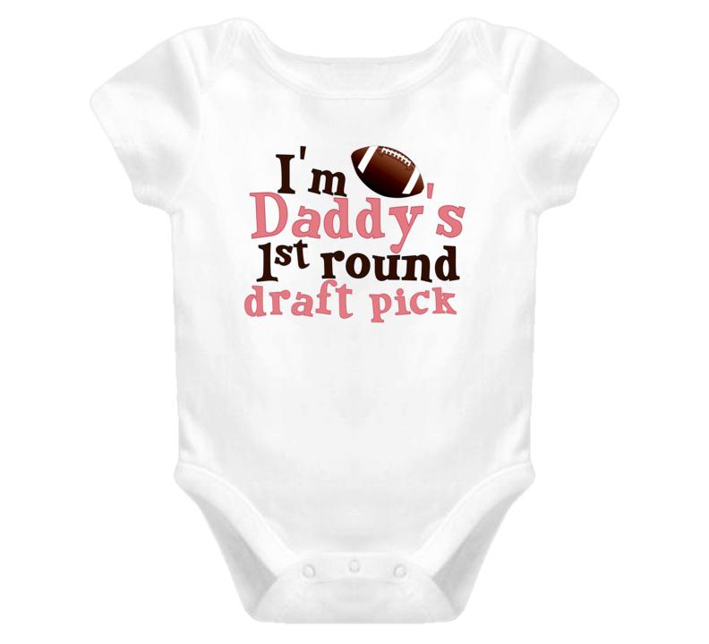 Im Daddys 1st Round Draft Pick Cute Football Fan Baby One Piece