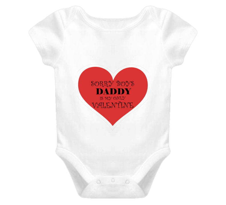 Cute Baby One Piece Baby Girl Valentines T Shirt Daddy Is My Only Valentine