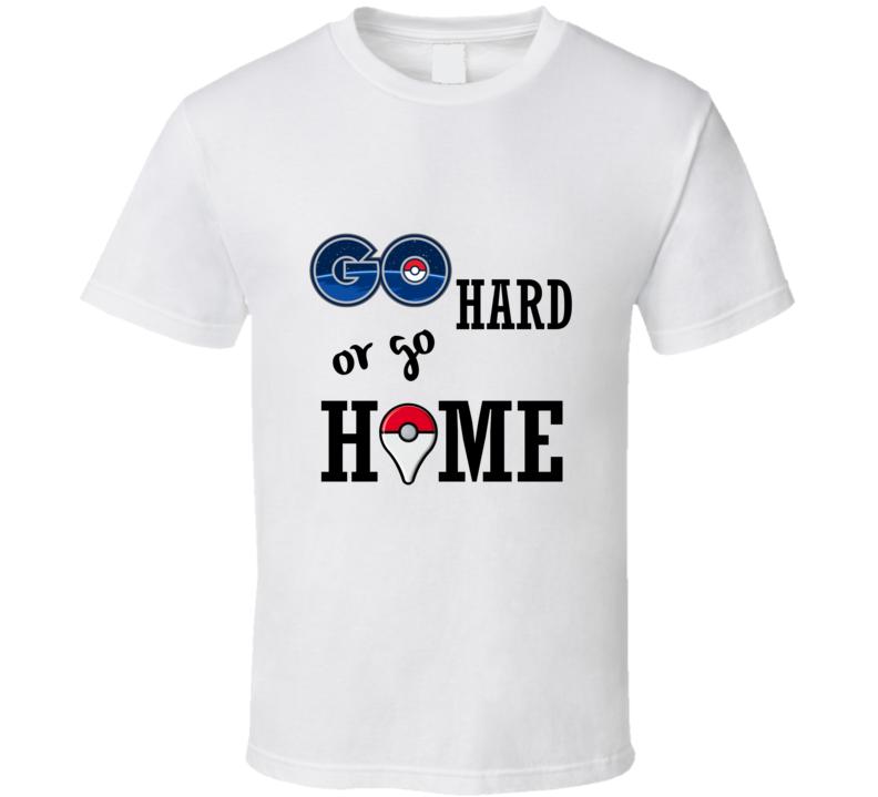 Go Hard Or Go Home Pokemon T Shirt