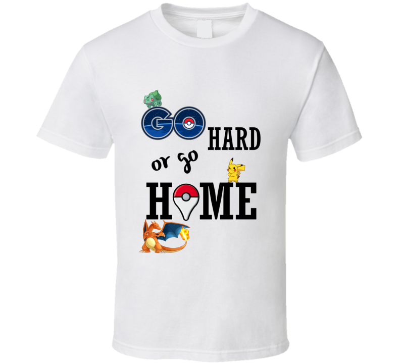 Go Hard Or Go Home Pokemon T Shirt Characters