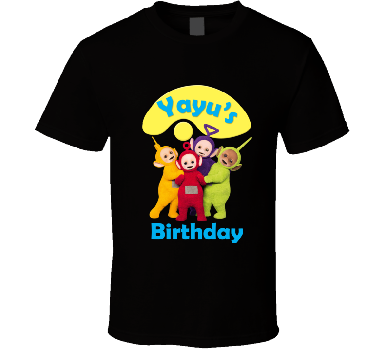Custom Edit Teletubbies Tshirt Birthday