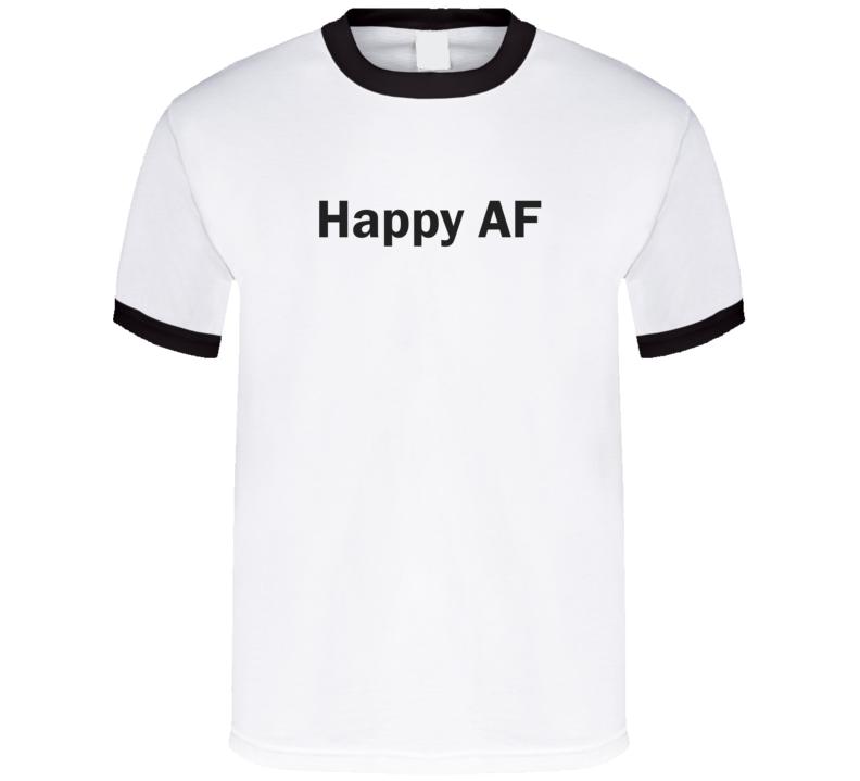 Happy Af Ringer Official T Shirt