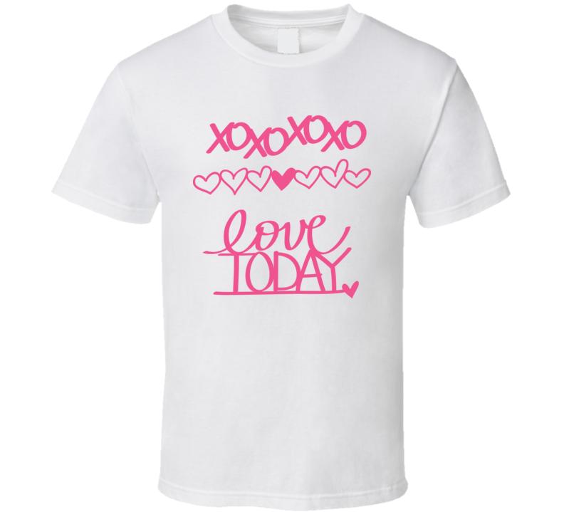 XOXO Love Today T Shirt