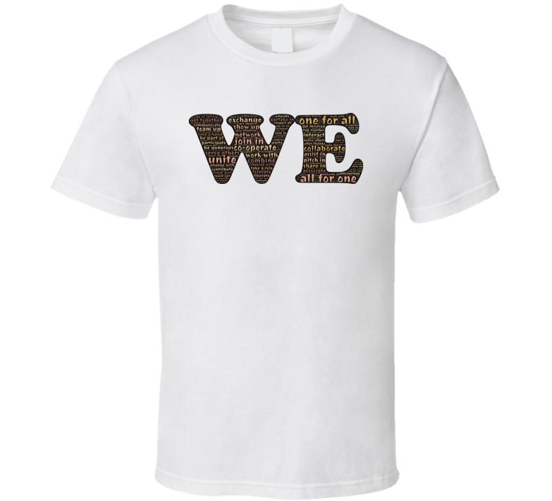 We unite typography T Shirt