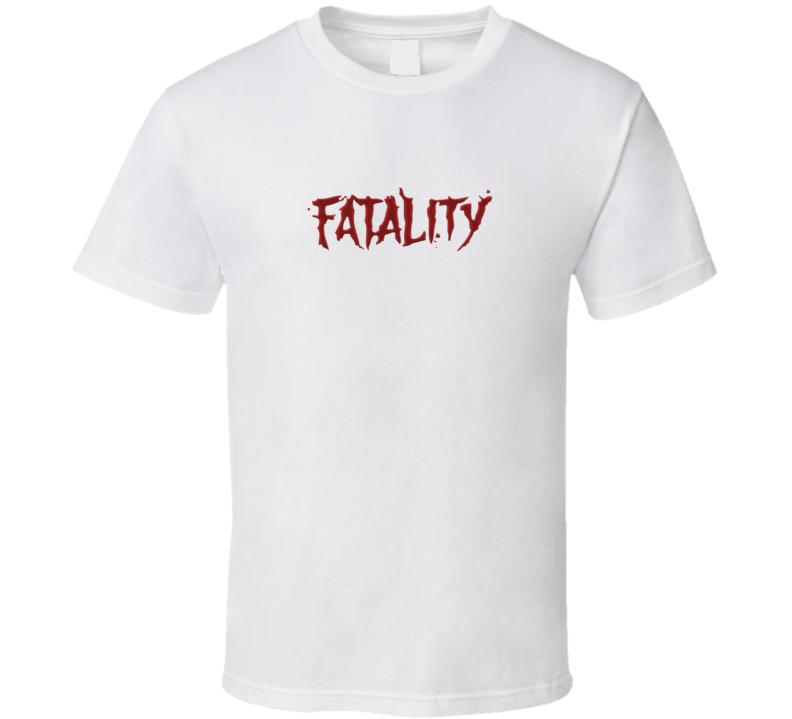Fatality T Shirt
