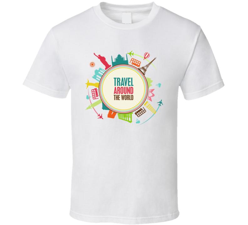 Travel Around The World  T Shirt