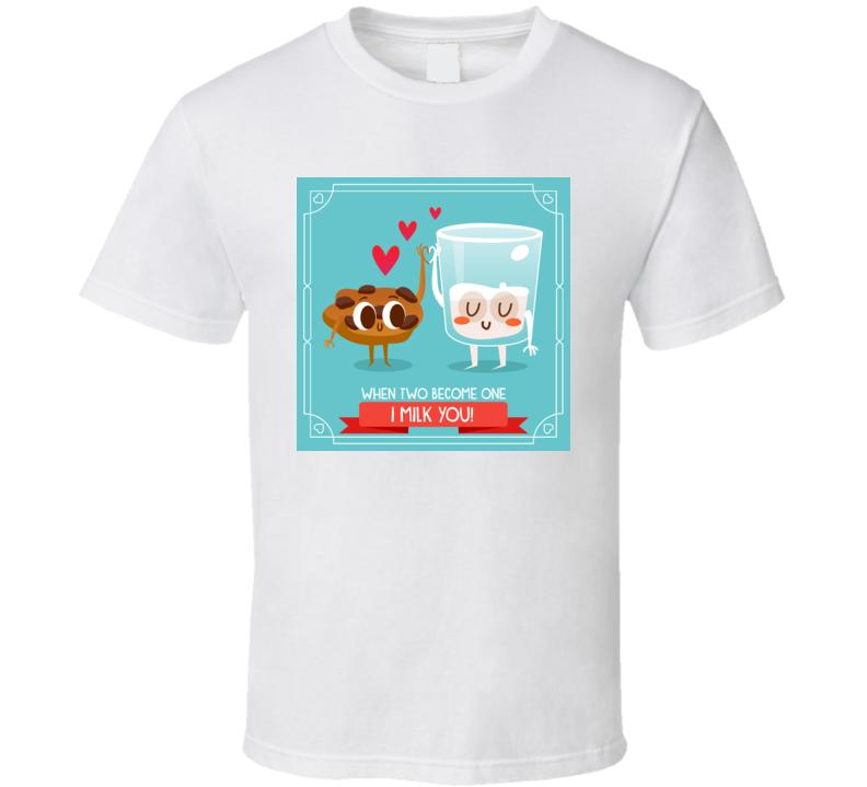 I Milk You T Shirt