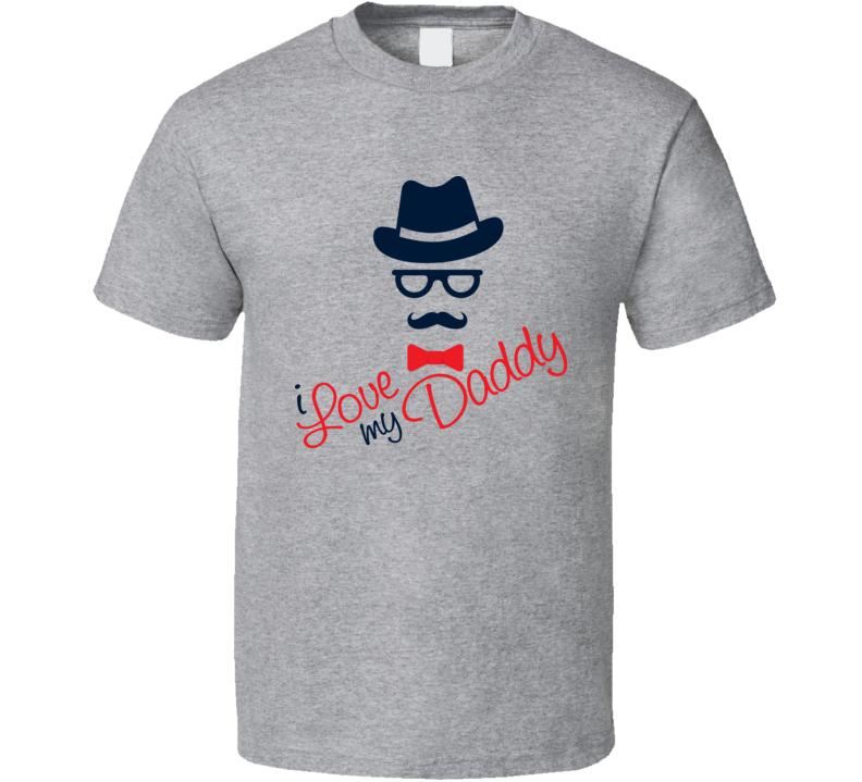 I Love My Daddy T Shirt