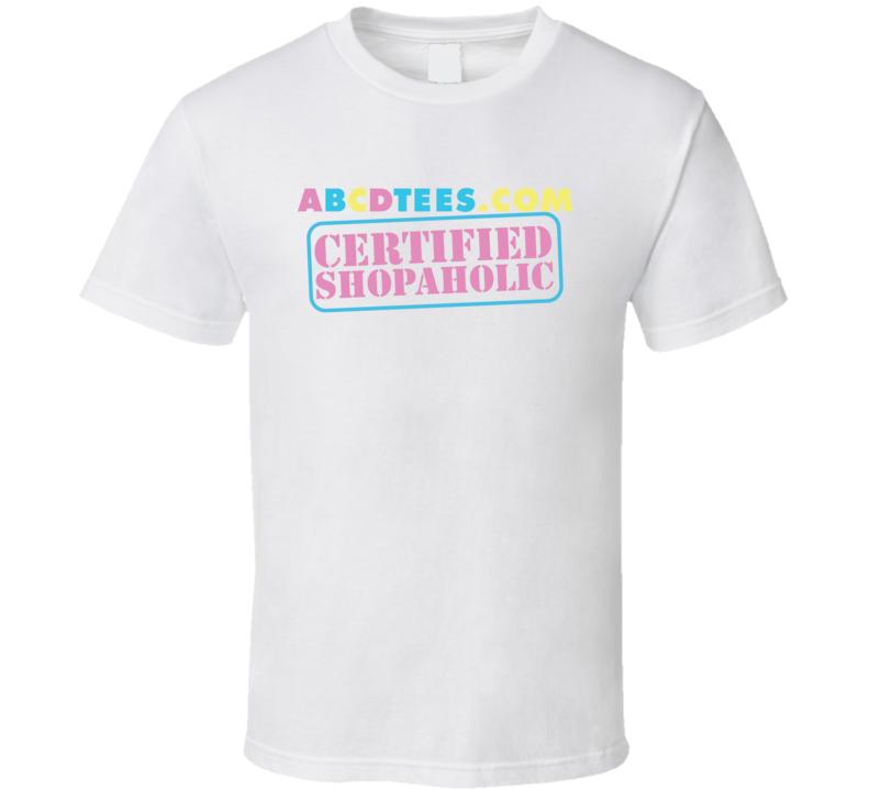 Abcdtees.com Certified Shopaholic T Shirt