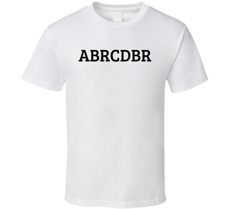 abrcdbr T Shirt