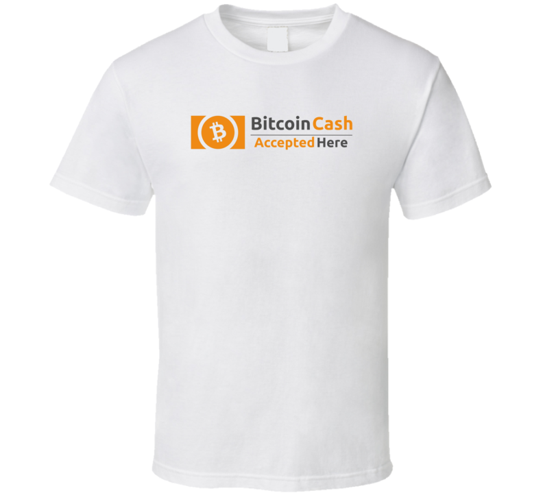 Bitcoin Cash Accepted Here Funny Crypto  T Shirt