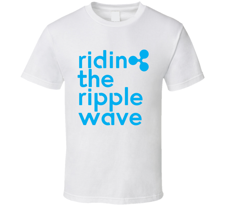 Riding The Ripple Wave Funny Crypto Xrp T Shirt