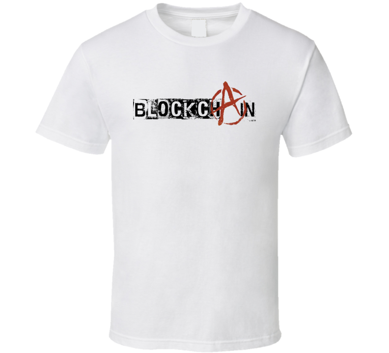 Blockchain Anarchy Cryptocurrency Bitcoin  Crypto Funny  T-shirt