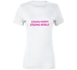 Strong Women, Strong World T Shirt