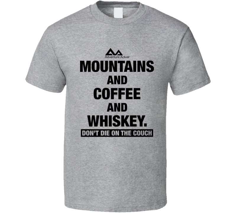 Mountains And Coffee And Whiskey