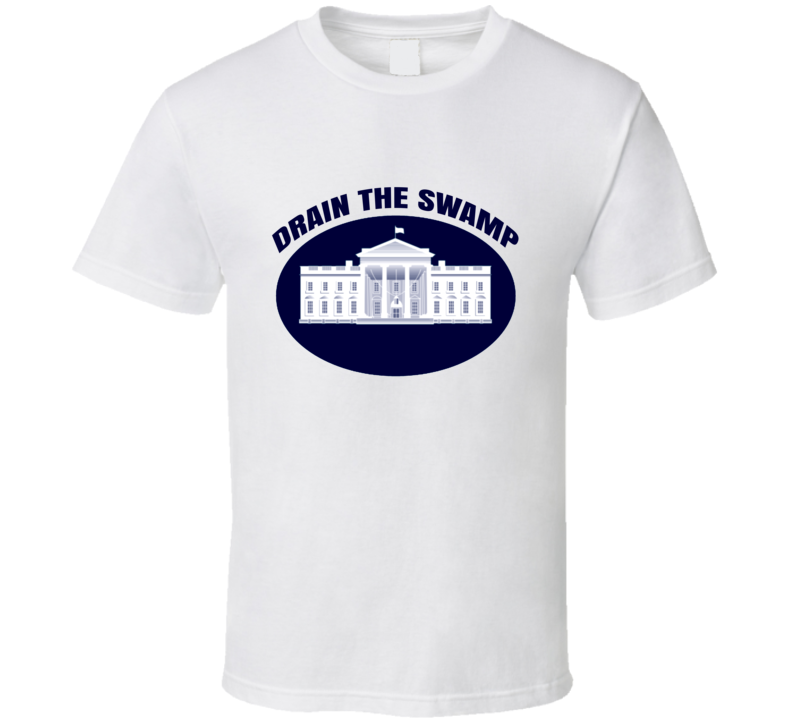 Donald Trump President Won Election Drain The Swamp Corruption White House T Shirt