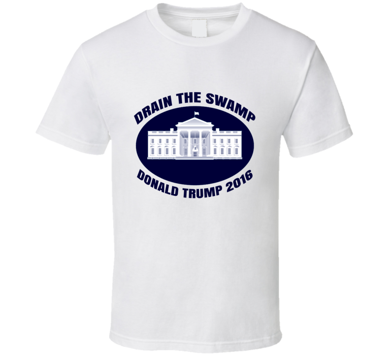 Donald Trump President Won Election 2016 Drain The Swamp Corruption White House T Shirt