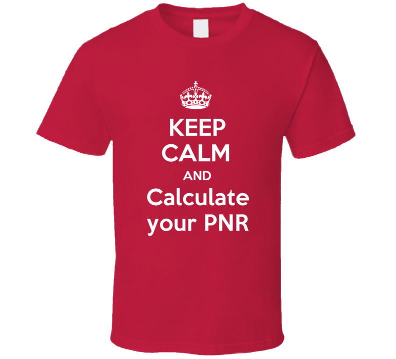 Keep Calm And Calculate your PNR Funny Clever Helicopter Pilot Inside Joke Parody T Shirt