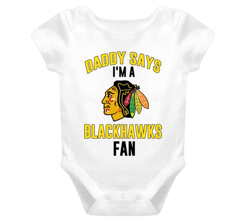 Daddy Says I'm A BlackHawks Hockey Fan Baby Onesie