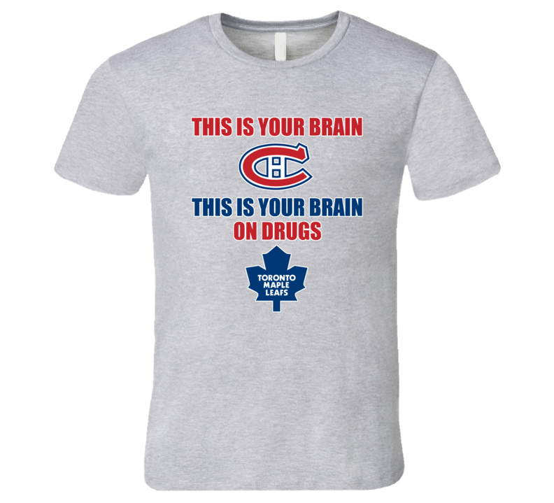 This Is Your Brain This Is Your Brain On Drugs Funny Habs Fan T Shirt