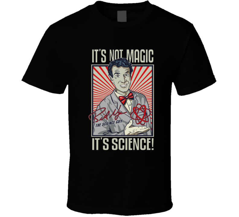 It's Not Magic It's Science Bill Nye The Science Guy Instagram T Shirt