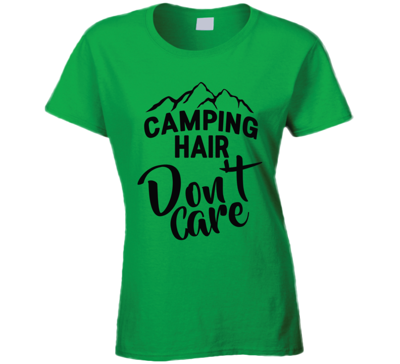 Camping Hair Don't Care Funny Camp Outdoors Messy Hair Nature Lover T Shirt_ T Shirt