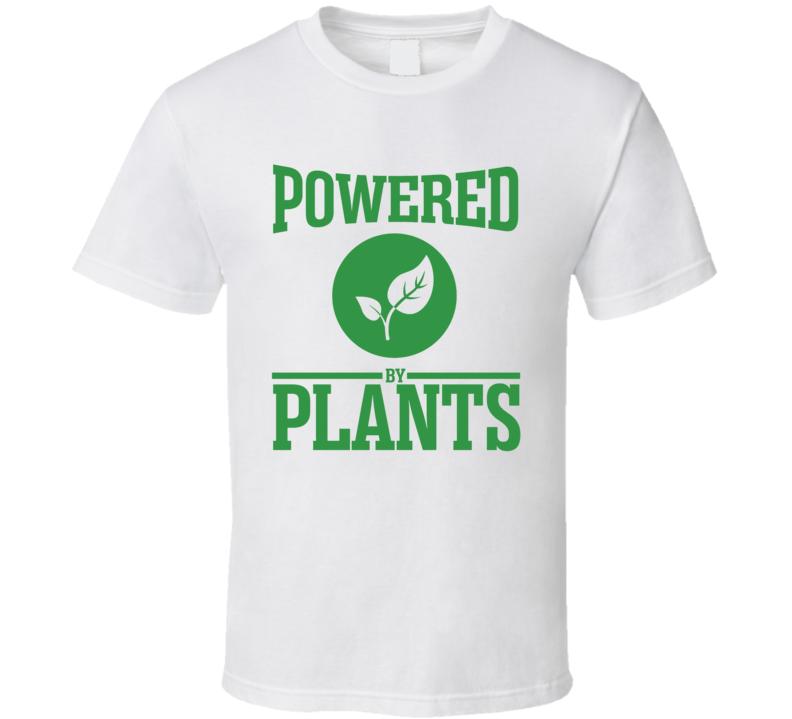 Powered By Plants Plant Based Diet Vegan Animal Lover Vegetarian T Shirt