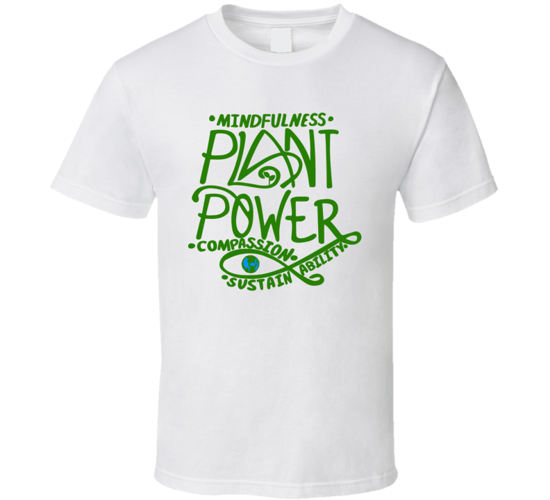Mindfulness Plant Power Compassion Sustainability Vegan Animal Lover T Shirt