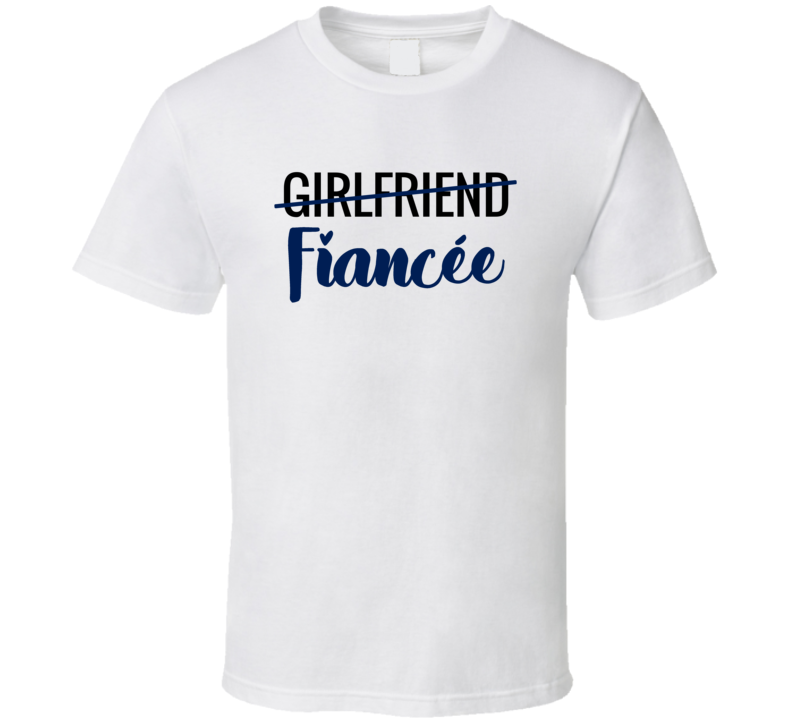 Girlfriend To Fiancee Bride To Be Bachelorette T Shirt