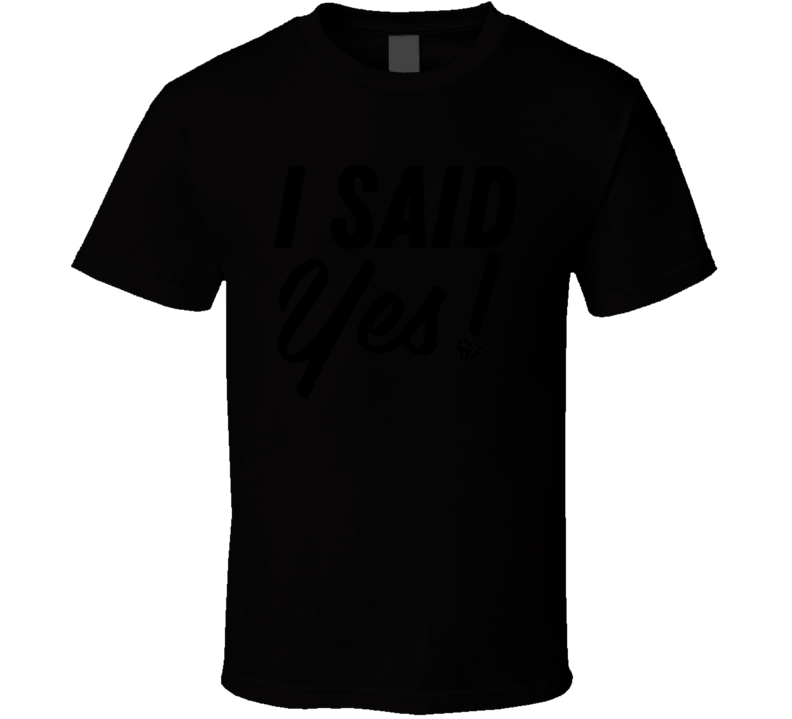 I Said Yes Bride To Be Girl Group We Said Vegas Engaged Bachelorette Weekend Party T Shirt