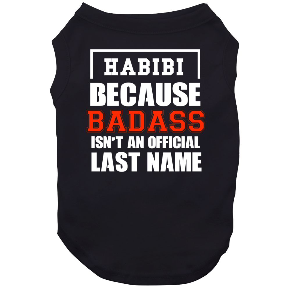 Habibi Because Badass Is Not An Official Last Name Dog