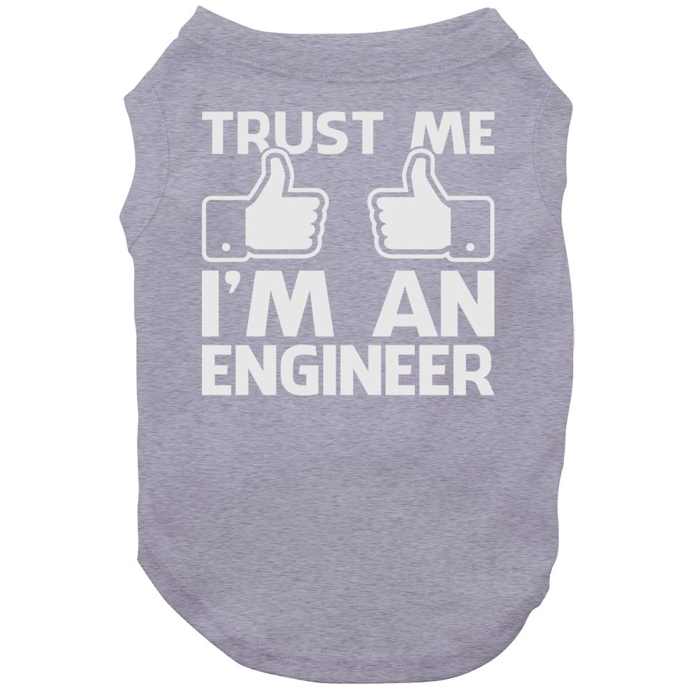 Trust Me I'm An Engineer Funny Engineering Geek Dog