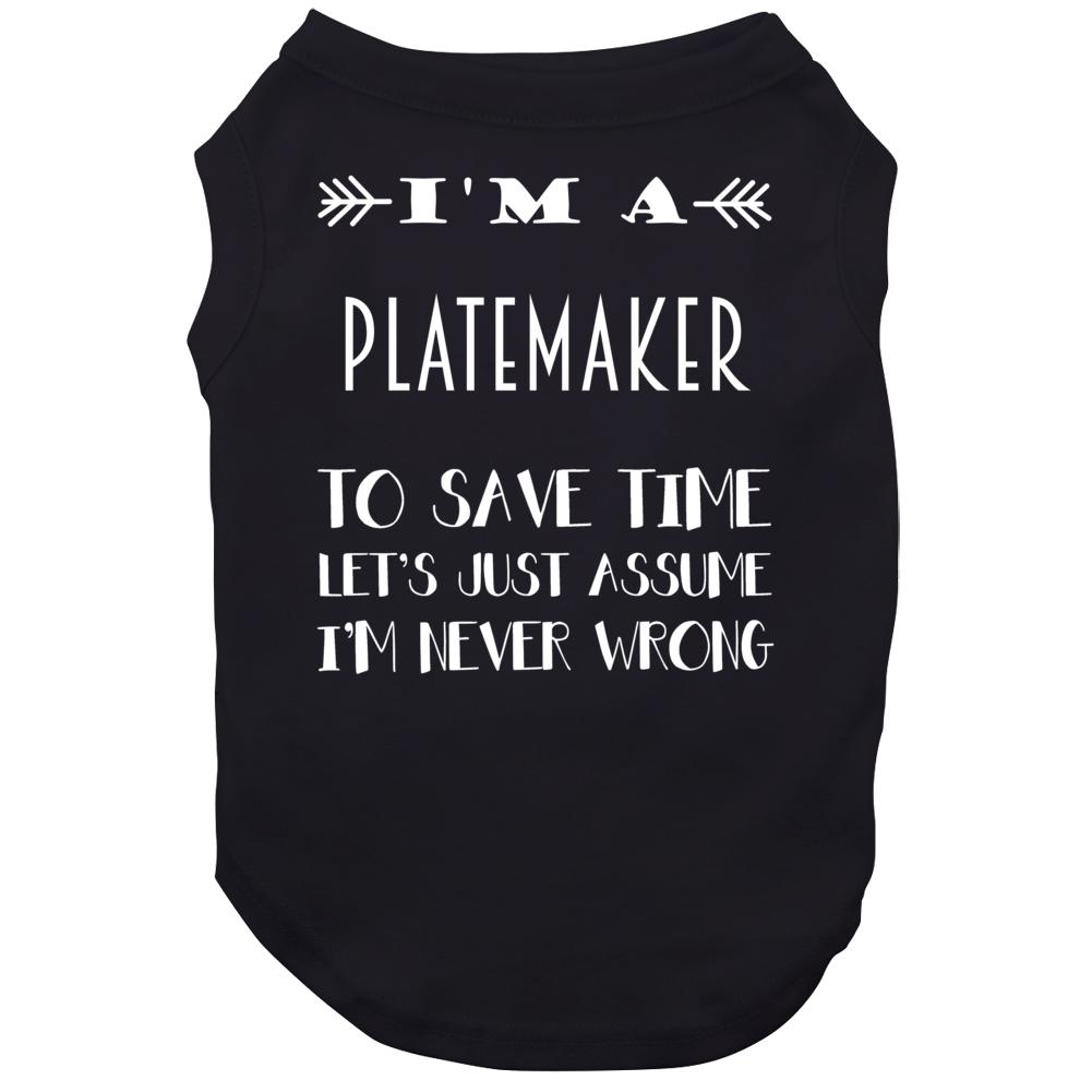 Im A Platemaker To Save Time Job Dog