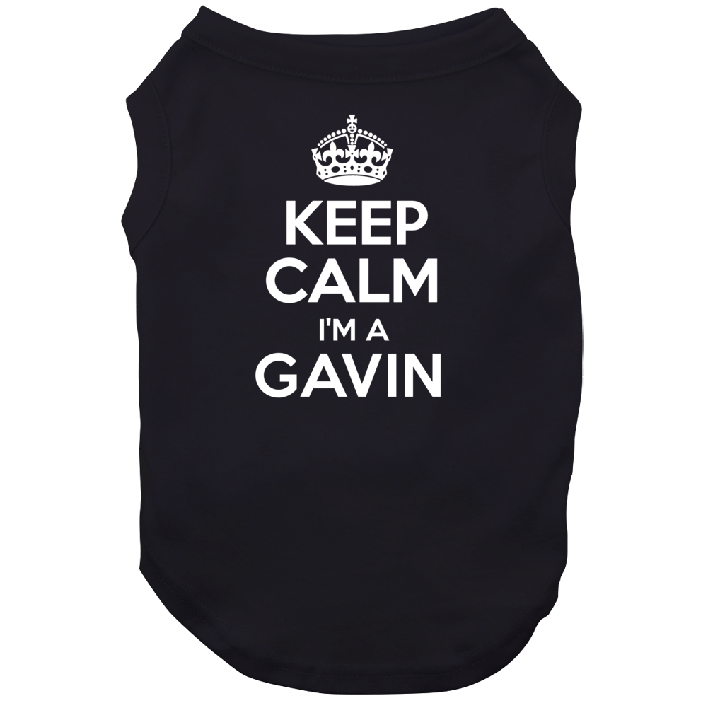 Keep Calm Im A Gavin Last Name Dog
