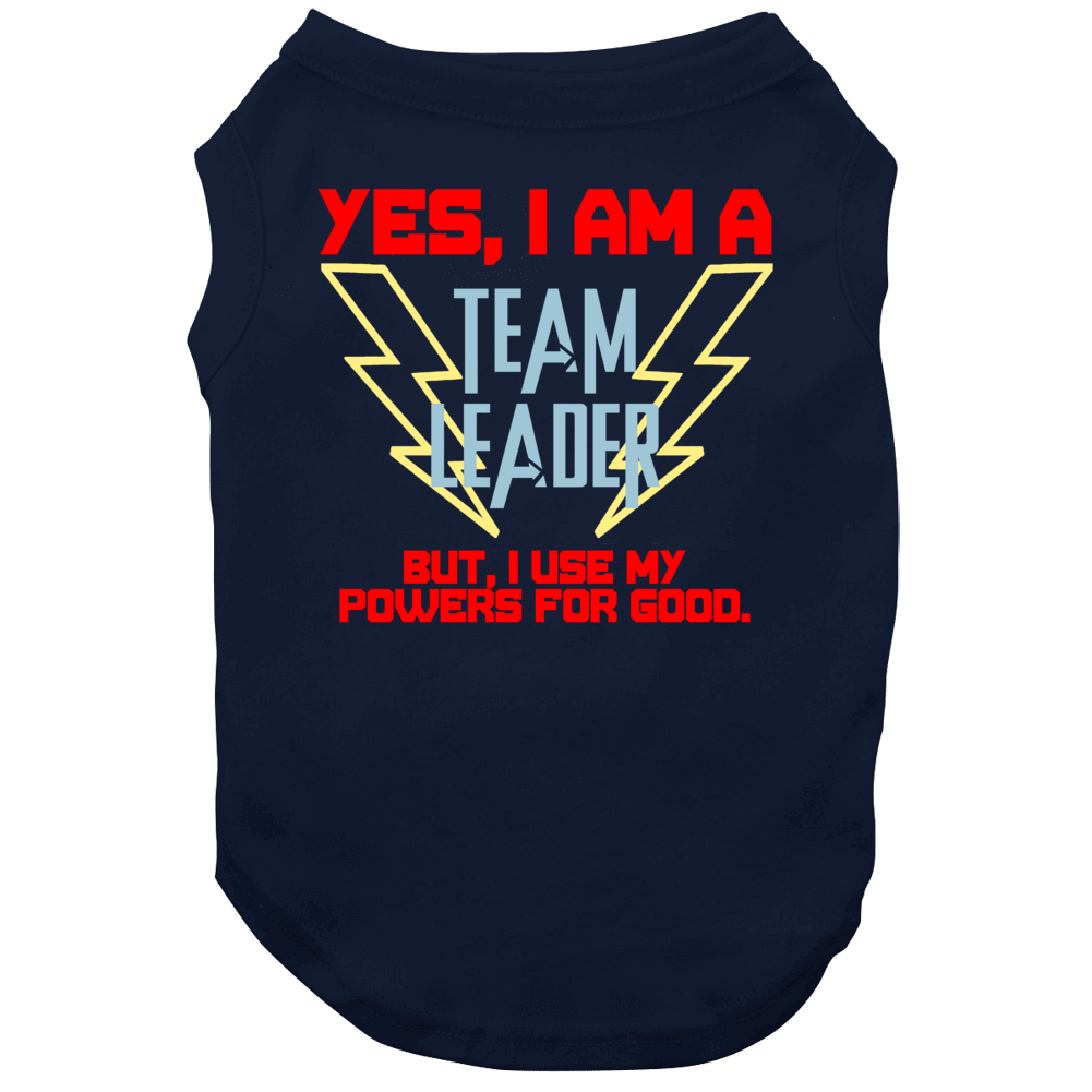 Yes I Am A Team Leader Funny Powers Dog