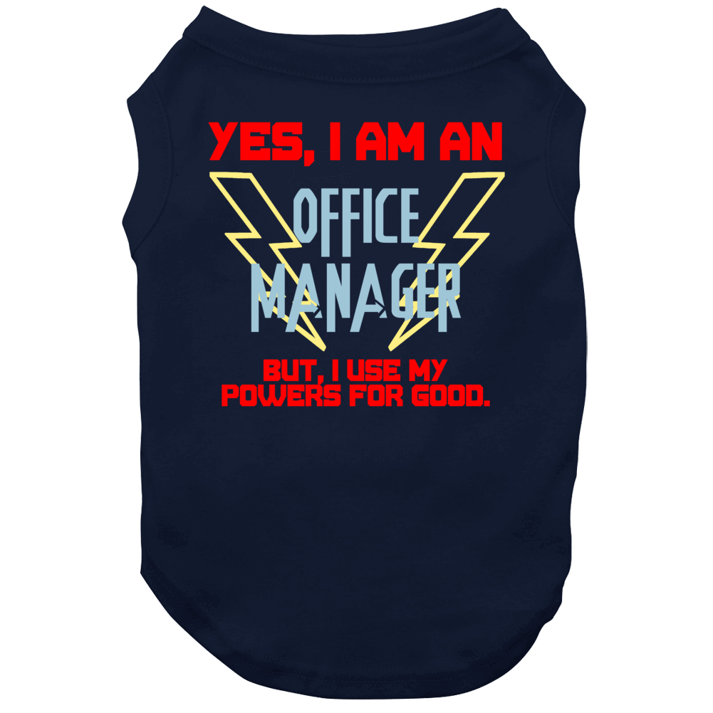 Yes I Am An Office Manager Funny Powers Dog