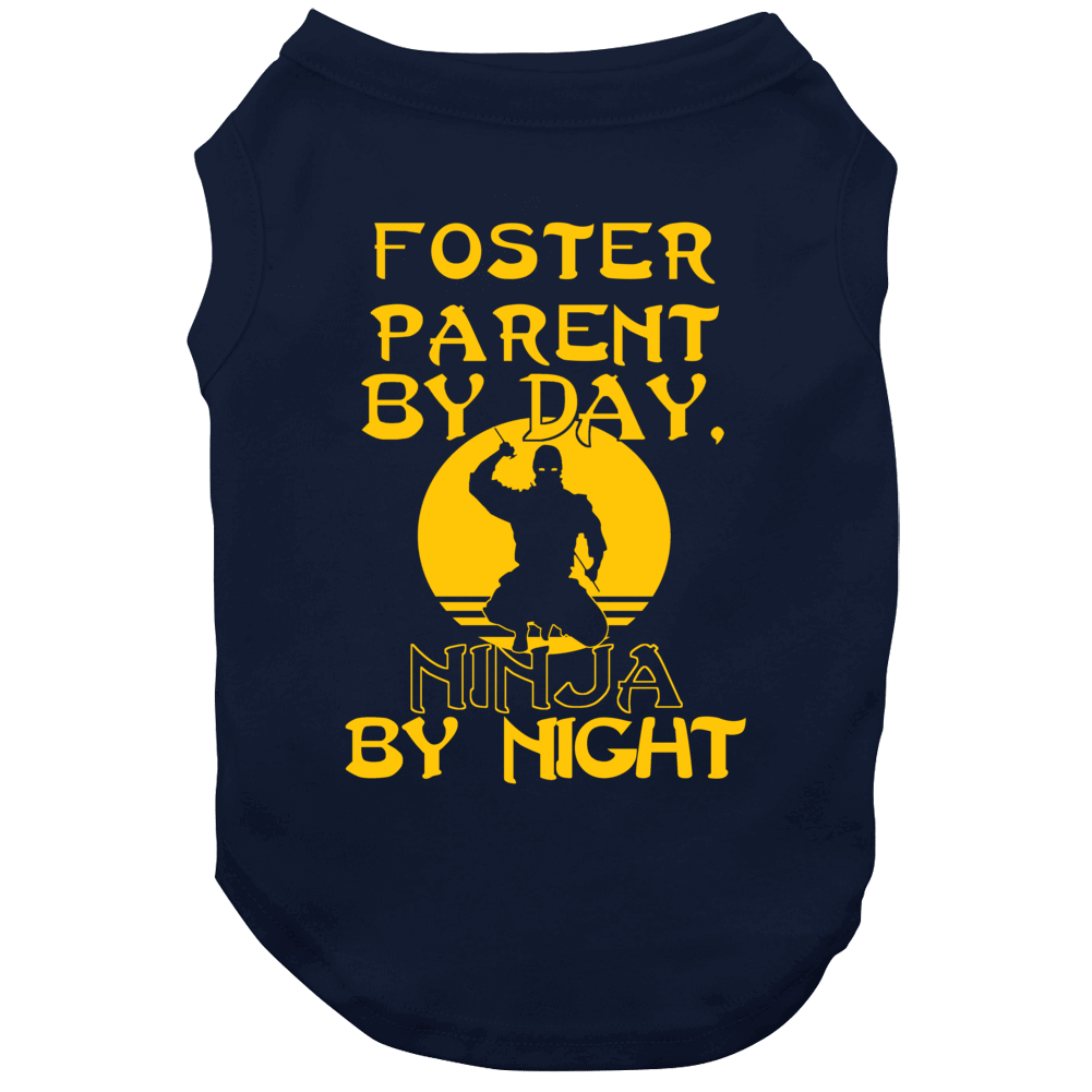 Foster Parent By Day Ninja By Night Funny Dog