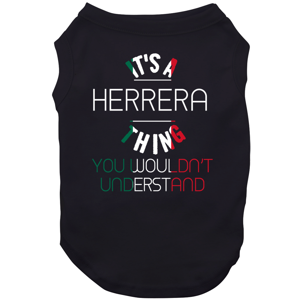 It's A Herrera Thing You Wouldn't Understand Mexican Name Dog