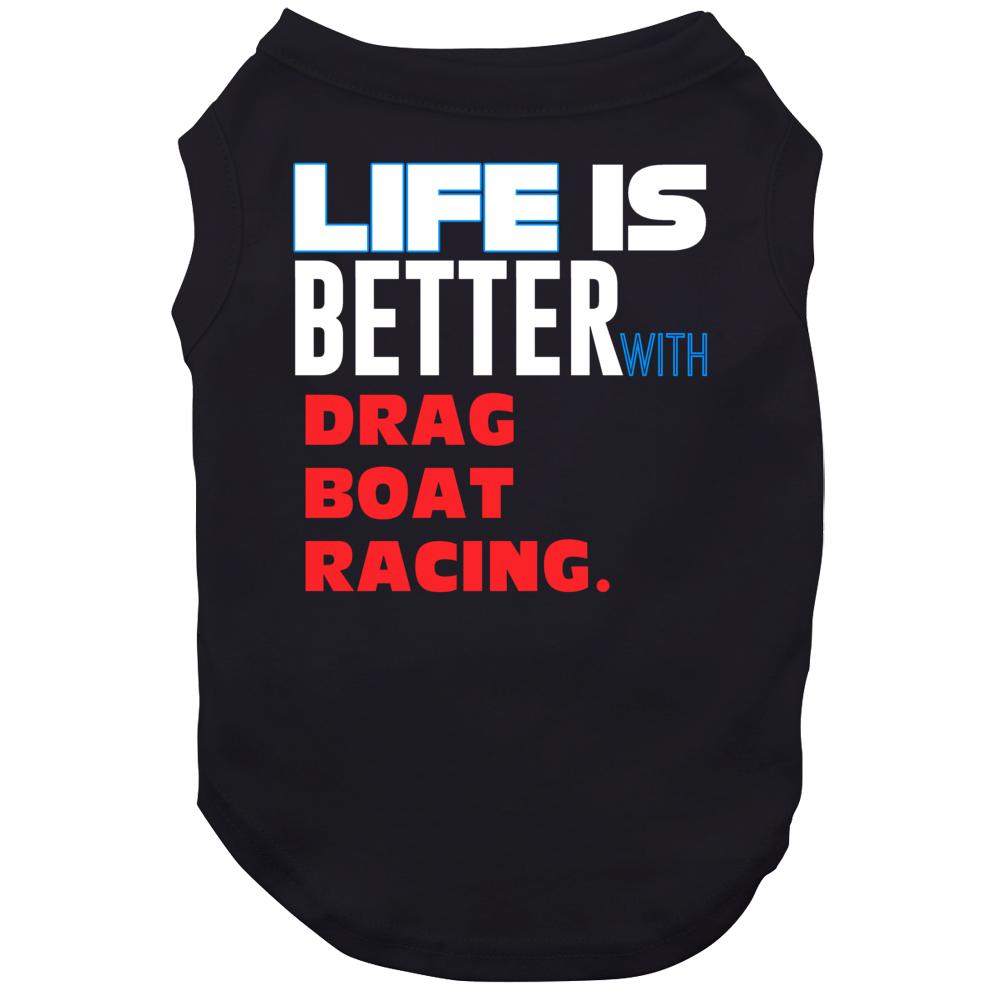 Life Better With Drag Boat Racing Essential Sporty Dog