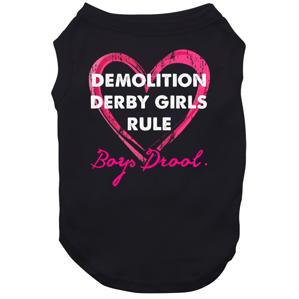Demolition Derby Girls Rule Boys Drool Sporty Dog