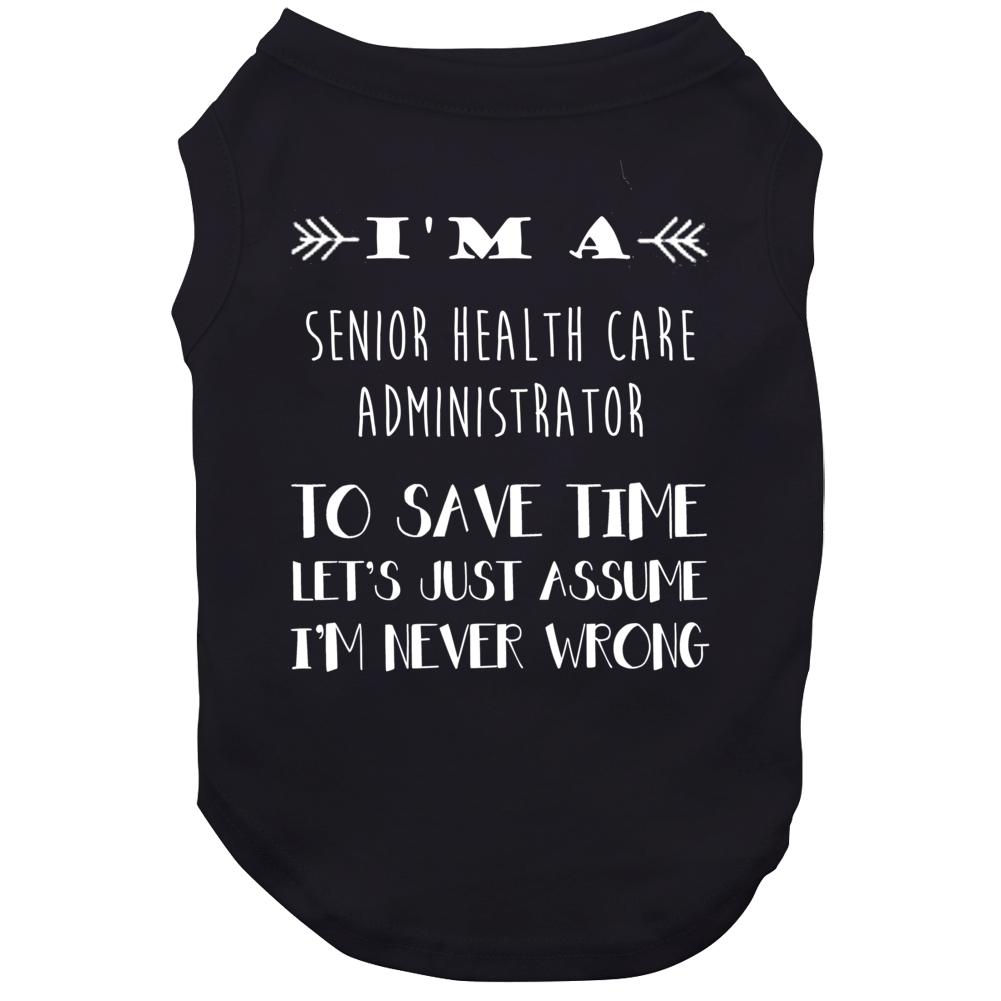 Senior Health Care Administrator To Save Time Occupation Dog