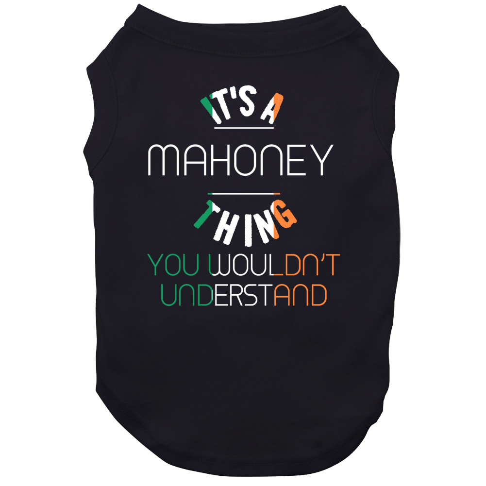 It's A Mahoney Thing You Wouldn't Understand Irish Name Dog