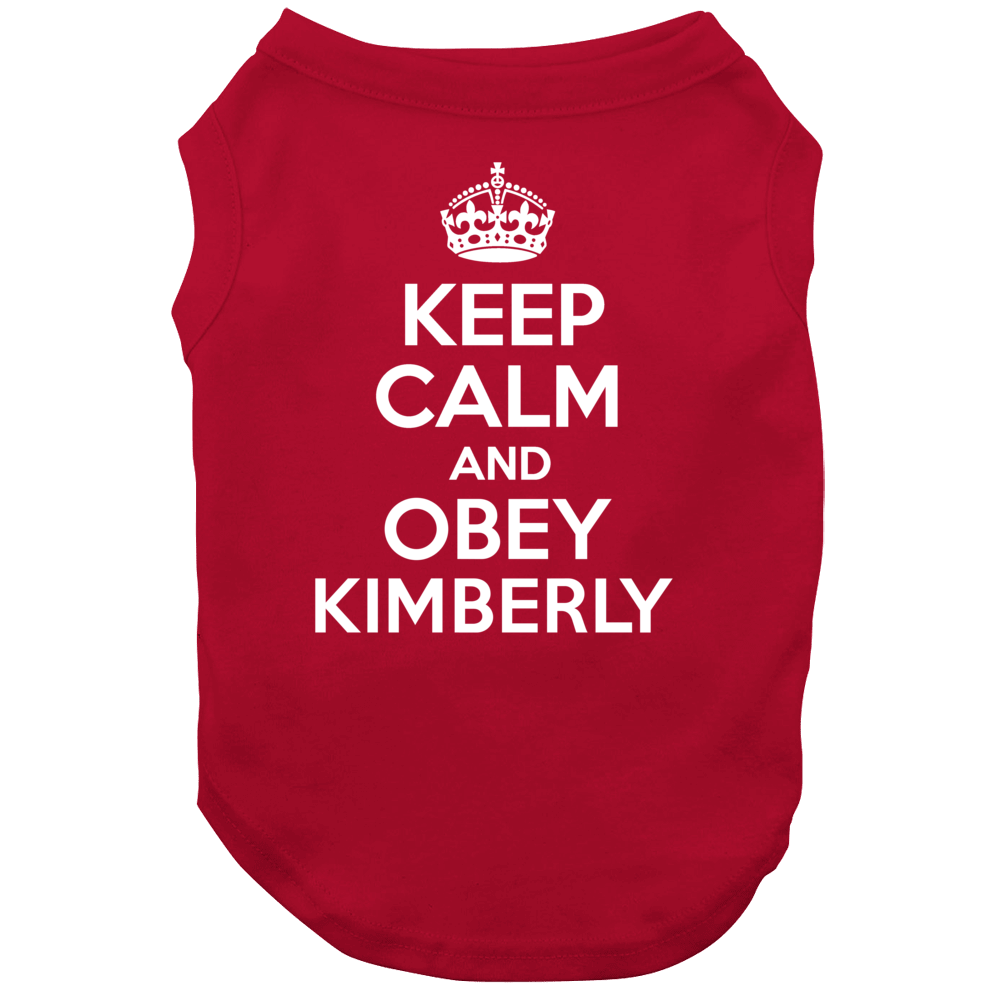 Keep Calm And Obey Kimberly Dog