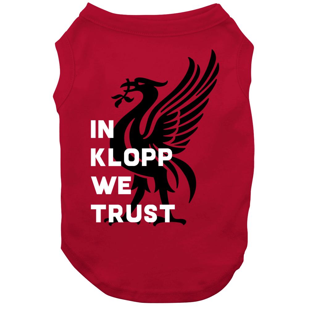 In Jurgen Klopp We Trust Liverpool Football Soccer Fan Dog