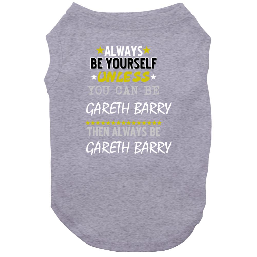 Gareth Barry Everton Always Be Yourself Soccer Futbol Epl Sports Premier League Dog