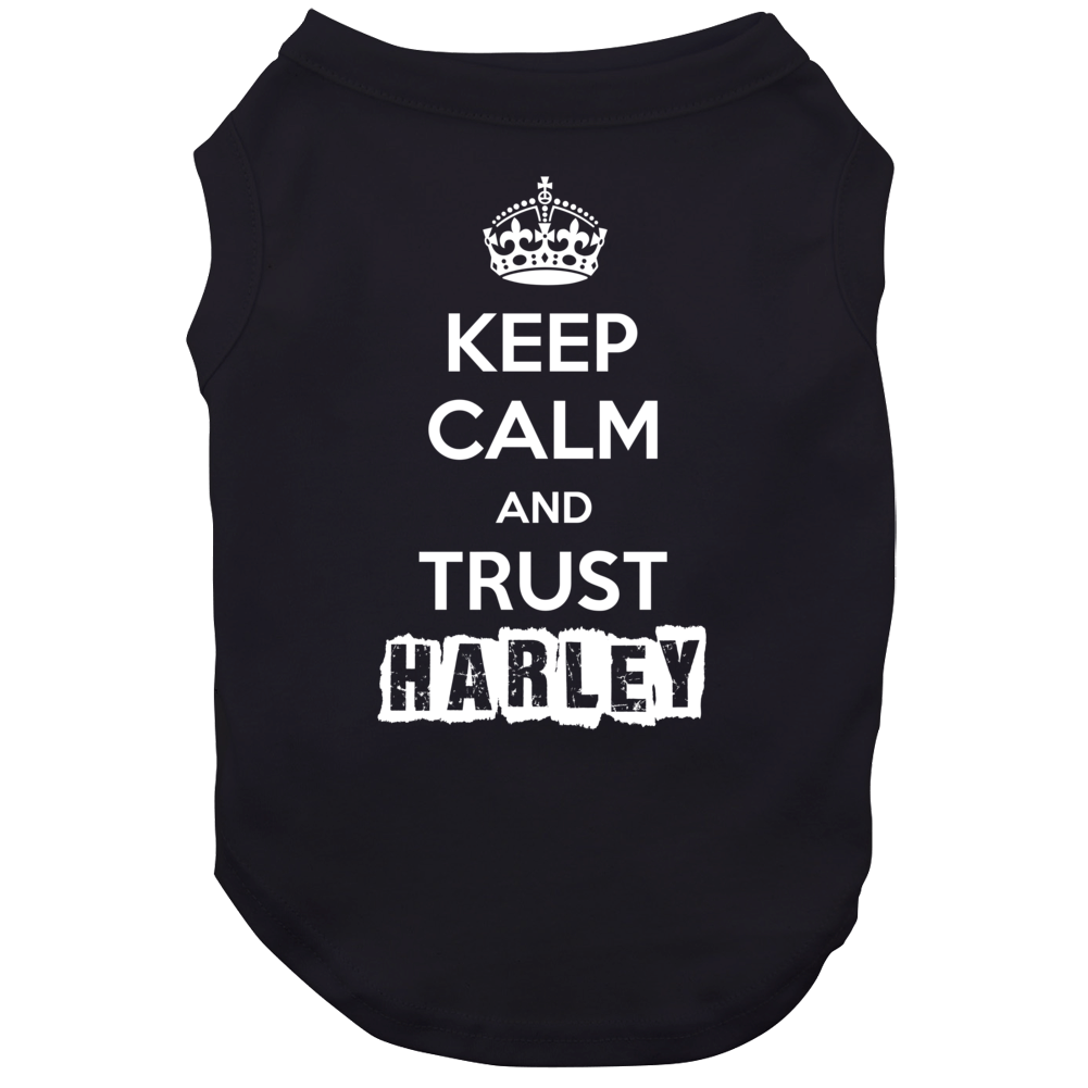 Keep Calm And Trust Harley Trending Parody Gift Dog