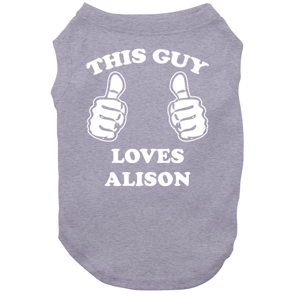 This Guy Loves Alison Name Dog