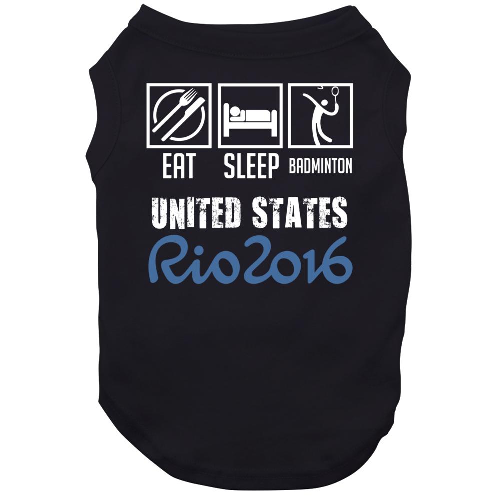 Eat Sleep Badminton United States Rio 2016 Summer Olympic Team Dog