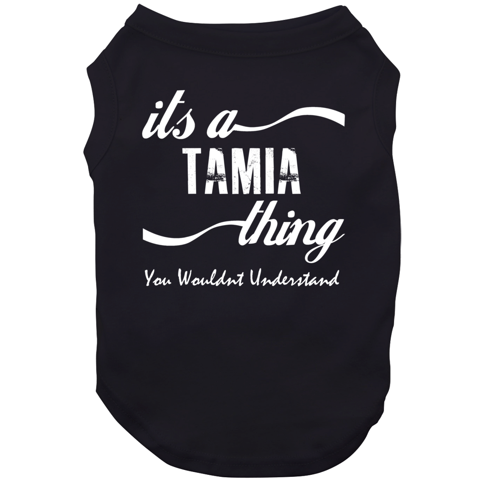 Its A Tamia You Wouldnt Understand Kids Faded Name Fun Dog