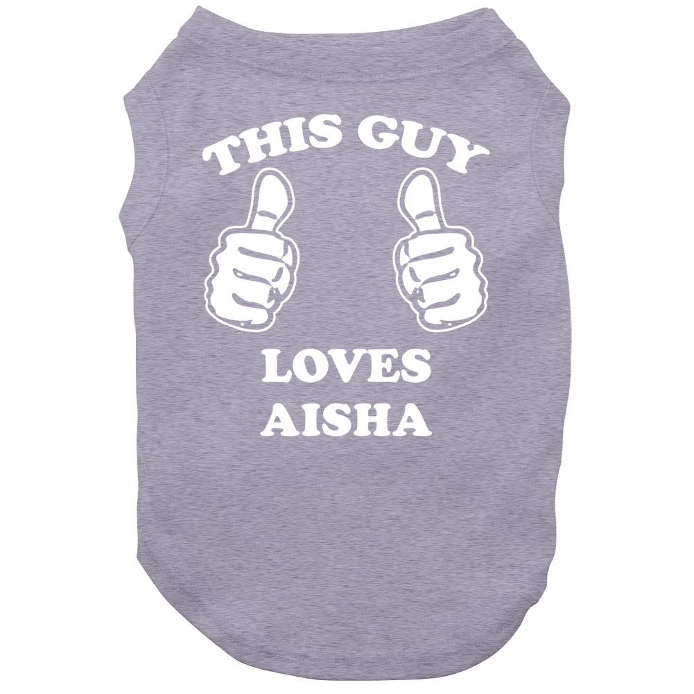This Guy Loves Aisha Name Dog